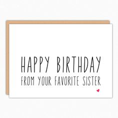 Funny Birthday Card For Brother. For Sister. From Sister. Happy Birthday From Your Favorite Sister Greeting Card Happy Birthday Brother From Sister, Birthday Greetings For Brother, Birthday Wishes For Sister, Birthday Wishes Funny, Sister Birthday Quotes Funny, Birthday Humorous, Birthday Gifs, Birthday Parties, Birthday Verses
