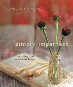 Simply Imperfect Revisiting the WabiSabi House >>> Click image for more details.