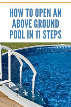 Once you learn how to open an above ground pool, the process will become easier every year. All you need is a friend, the right supplies, and a little elbow grease, and you'll be swimming again in no time.