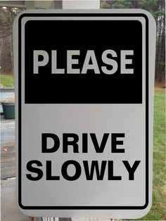 Please Drive Slowly White Aluminum by GraniteCityGraphics Aluminum Signs, Wall Decals, Messages, Lettering, Children, Baby, Young Children, Calligraphy, Kids