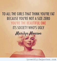Marilyn Monroe quote on the size of women - http://www.loveoflifequotes.com/inspirational/marilyn-monroe-quote-on-the-size-of-women/