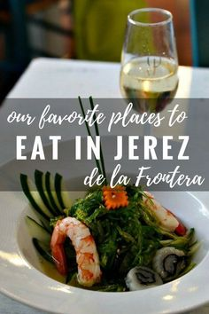 Enjoy a Delicious Stay in Jerez With Our Guide of the Best Places to Eat in the City of Sherry