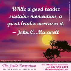 While a good leader sustains momentum, a great leader increases it. - John C. Maxwell - www.thesmileemporium.co.za ‪#‎SmileDocs‬ ‪#‎SmileDeals‬ ‪#‎DrSherylSmithies‬ ‪#‎southafrica‬ ‪#‎Durban‬ ‪#‎MusgraveRoad‬ ‪#‎thesmileemporium‬ ‪#‎dentalpractice‬ ‪#‎confidence‬ ‪#‎cosmeticdentistry‬ ‪#‎dentaljob‬ ‪#‎tmj‬ ‪#‎dentistryservices‬ ‪#‎implantdentistry‬ ‪#‎invisalign‬ ‪#‎zoomwhitening‬ ‪#‎dentalcare‬ ‪#‎dentalfiller‬ ‪#‎preventivedentalcare‬ ‪#‎dentist‬ ‪#‎cosmetic‬ ‪#‎teeth‬ ‪#‎smile‬