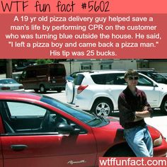 Pizza Delivery MAN saves the life of a customer! - Faith In Humanity Restored!  ~WTF awesome fun facts