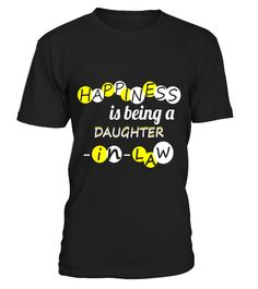 Daughter-In-Law T-shirt - Happiness is being a daughter