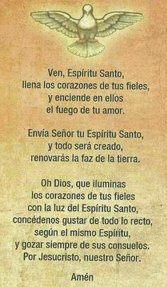 Invocación al Espíritu Santo. Holy Spirit Prayer, God Prayer, Power Of Prayer, Prayer Quotes, Bible Quotes, Acts Prayer, Spiritual Prayers, Spiritual Messages, Catholic Prayers In Spanish