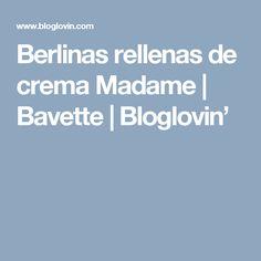 Berlinas rellenas de crema Madame | Bavette | Bloglovin'