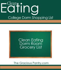 Shopping List for Clean Eating College Students Living In A Dorm.
