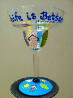 26f471f708a Hand painted Margarita glass--Life is Better at the Beach!