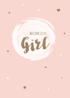 Baby Girl Wishes, Baby Girl Quotes, Baby Girl Cards, New Baby Cards, Baby Girl Wallpaper, Welcome Baby Girls, Baby Posters, Baby Frame, Congratulations Baby