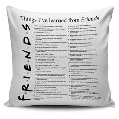 Things I have learned from friends pillow case . Are you a massive F.S fan? Then this pillow case is perfect for you! Description: Premium Poly-cotton Pillow Cover One-Sided Print Throw pillow cover made from our premium poly-cotto Friends Tv Show Gifts, Friends Tv Quotes, Friends Moments, Friend Memes, Best Friends, Friends Poster, Friends Episodes, Friends Series, Friends Merchandise