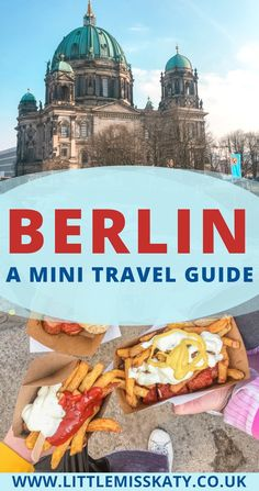BERLIN - a mini travel guide to the German capital, including how to get there, where to stay, what to do and what to eat.