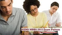 Important AIIMS MBBS 2015 Exam Pattern is Given Below: Exam Mode: AIIMS MBBS 2015 exam will be in both modes i.e. Online as well as Offline (- Written Entrance with Pen and Paper). Candidates must give their preference in the application form at the time of filling AIIMS MBBS 2015 application form Duration of AIIMS 2015: …