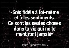 Be faithful(stay true) to yourself and your feelings. They are the only things in your life that never lie. I completely understood this! Great Quotes, Quotes To Live By, Me Quotes, Inspirational Quotes, French Words, French Quotes, Cool Words, Wise Words, Manipulation