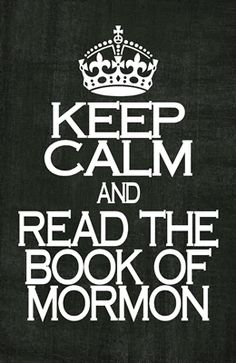 Keep calm and #read the #Book of #Mormon #lds #goodreads #BESTreads