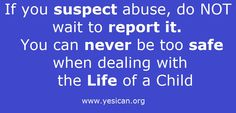 This is a note on reporting child abuse from our Facebook page  -Does this make you think of Paterno? Repin if you agree that if you suspect abuse,you have the responsibility to report-No matter what http://www.facebook.com/EMErogers?ref=profile#!/notes/yes-ican/things-to-remember-when-reporting-child-abuse/512097938807450