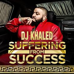 Tracklisting: DJ Khaled – 'Suffering From Success'- http://getmybuzzup.com/wp-content/uploads/2013/10/sufferingfromsuccess.jpg- http://getmybuzzup.com/tracklisting-dj-khaled-suffering-from-success/-  Tracklisting: DJ Khaled – 'Suffering From Success' By Rap-Up DJ Khaled is making a movie with his seventh album Suffering From Success. The We the Best tycoon assembles a star-studded cast of A-listers for the follow-up to 2012′s Kiss the Ring. Due Oct. 22, the
