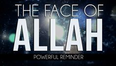The Face Of Allah - Powerful And Educating Video