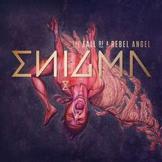 Enigma  The Fall Of A Rebel Angel (Deluxe Edition) [iTunes] New Music