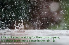 Learning how to dance in the rain