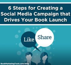 6 Steps for Creating a Social Media Campaign that Drives Your Book Launch | Book Marketing Tools Blog