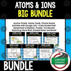 Earth Science Atoms and Ions BUNDLE VISIT MY STORE AND FOLLOW TO GET UPDATES WHEN NEW RESOURCES ARE ADDED  Click Here for Life Science MEGA BUNDLEAtoms and Ions Bundle--Click on LINKS below to preview what is  INCLUDED in this  BUNDLE.    Atoms and Ions Student and Teacher Guided Notes  Atoms and Ions I Cans  Atoms and Ions Puzzles and Vocabulary Matching Atoms and Ions Game Cards, I Have Who Has  Atoms and Ions Anchor Charts Great as word walls, bulletin boards, and bellringers!