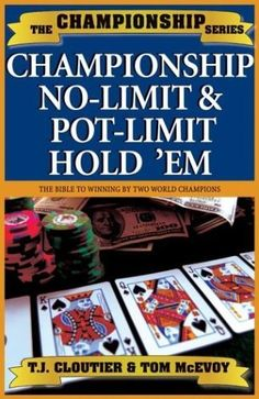 Trademark Championship No-limit & Pot-limit Instructional (Multi) by Trademark Global. $9.98. Championship No-Limit & Pot-Limit Holdem is the definitive guide to winning at two of the worlds most exciting poker games. T. J. Cloutier and Tom McEvoy have won millions of dollars playing no-limit and pot-limit holdem in cash games and major tournaments around the world. The two of them have won eight World Series of Poker bracelets and hundreds of other titles. In...