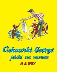 """H. A. Rey, """"Ciekawski George jeździ na rowerze"""", przeł. Anna Kozanecka, Modo, Warszawa 2012."""