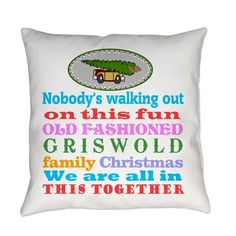 Griswold Christmas Everyday Pillow #Griswold Family #Christmas with station wagon, Christmas tree and squirrel #ClarkGriswold for all of this design click here - http://www.cafepress.com/dd/101930643