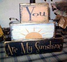 YOU Are My SUNSHINE primitive block sign by Heresyoursignprim, $19.99