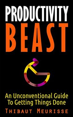 Productivity Beast: An Unconventional Guide To Getting Th... https://www.amazon.com/dp/B01NB9JBR6/ref=cm_sw_r_pi_dp_U_x_zLnvAb6AMPQAJ