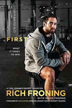 First: What It Takes to Win by Rich Froning https://smile.amazon.com/dp/1414386788/ref=cm_sw_r_pi_dp_x_B-TrybNJGEMZD