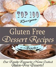 Top 100 Gluten Free Dessert Recipes: Our Family Favourite Home Cooked Gluten-Free Desserts! by Jamie Davis and Rosie Davis. #Kobo #eBook