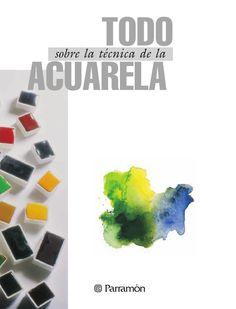ISSUU - Todo sobre la técnica de la Acuarela de Parramón ediciones, s.a. Watercolor Techniques, Art Techniques, Drawing Course, Art Lesson Plans, Drawing Tips, Art Tutorials, Color Inspiration, Art Lessons, Book Art