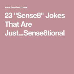 "23 ""Sense8"" Jokes That Are Just...Sense8tional"
