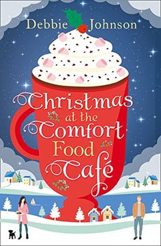 Some sweetness and love to this Christmas season with Debbie Johnson's Christmas at the Comfort Food Cafe.