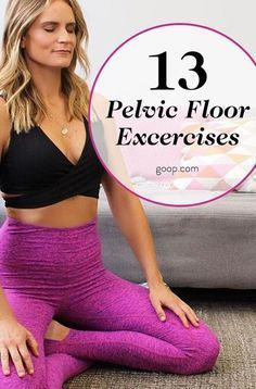 13 pelvic floor exercises to strengthen and tone.