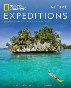 national geographic active expeditions catalog by national National Geographic Expeditions, National Geographic Travel, Volcano National Park, National Parks, National Geographic Photography, Spring Resort, Rafting, Kayaking, Adventure