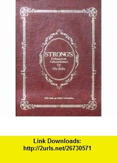 Strongs Exhaustive concordance of the Bible With dictionaries of the Hebrew and Greek words of the original with references to the English words James Strong ,   ,  , ASIN: B00072622G , tutorials , pdf , ebook , torrent , downloads , rapidshare , filesonic , hotfile , megaupload , fileserve