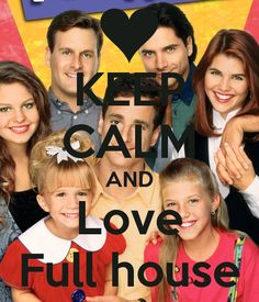 keep calm and love full house | KEEP CALM AND Love Full house