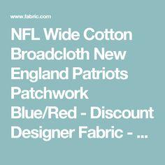 NFL Wide Cotton Broadcloth New England Patriots Patchwork Blue/Red - Discount Designer Fabric - Fabric.com