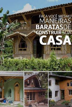 Construção Ecológica - Maneiras baratas de construir sua própria casa