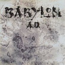 """Forgotten Hard Rock Albums: BABYLON A.D. (1989) - Babylon A.D.'s debut album (1989) is one of the better examples of """"Hair Metal"""" to come out of the late '80s. Unfortunately, the band came to the party a year or so too late to make much of an impact and never became one of the big names in the genre."""