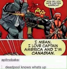 The actor for captain america in the avengers is Canadian<<< he's really not. He's from Boston >>>He was legit born in Vancouver, Canada, wdym he's not Canadian? On another note, I love Deadpool Marvel Comics, Marvel Funny, Marvel Memes, Deadpool Funny, Deadpool Stuff, Funny Comics, Marvel Universe, Zack Snyder Justice League, Smartphone Fotografie