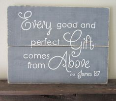 Every Good And Perfect Gift Comes From Above James 1:17 Gray Nursery Decor Wood Sign on Etsy, $35.00