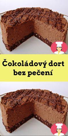 Cokoládový dort bez pecení Pie Dessert, Sweet Cakes, Cheesecake, Sweets, Meals, Desserts, Food, Tailgate Desserts, Deserts