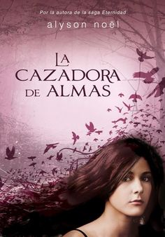 La Guardia de Los Libros : La Cazadora De Almas, Saga Cazadora De Almas 1, Al...