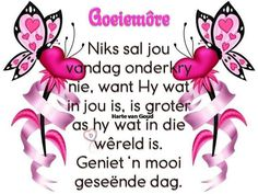 Evening Greetings, Goeie More, Afrikaans, Quotes About God, Words, Godly Quotes, Wisdom, Art, Art Background