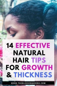 14 Effective Natural hair Growth and Thickening Tips