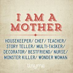 Shout out to all the great mothers out there! ~ Tinyme